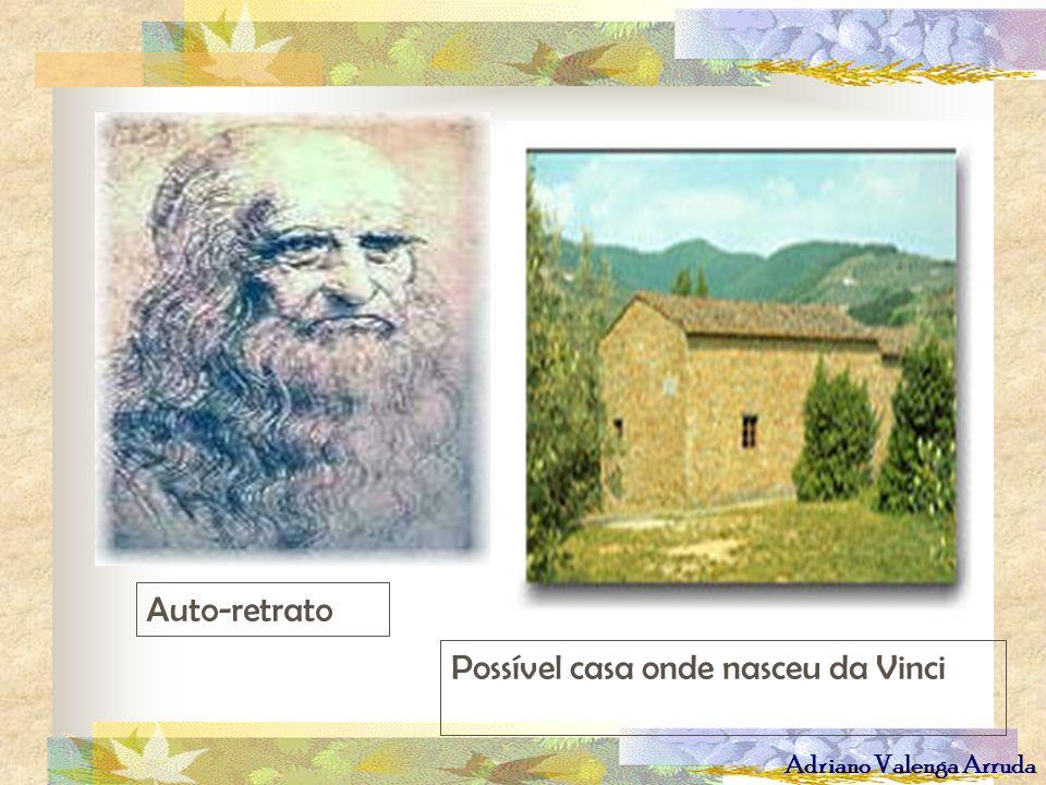 Adriano Valenga Arruda Possível casa onde nasceu da Vinci Auto-retrato