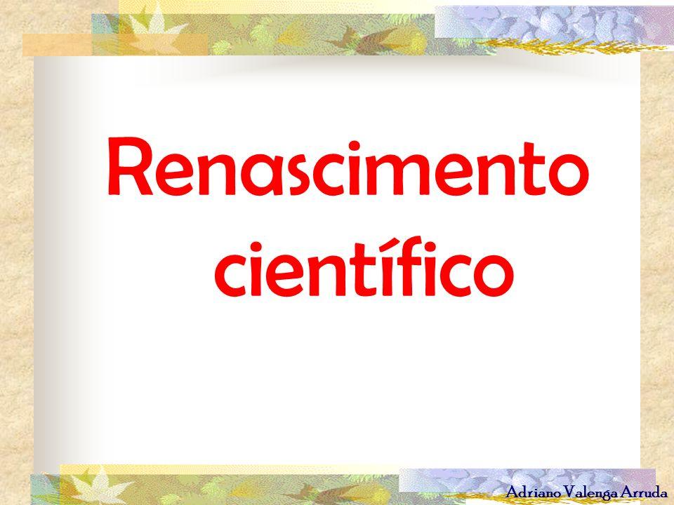 Adriano Valenga Arruda Renascimento científico