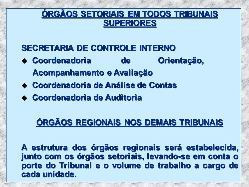 ÓRGÃOS SETORIAIS EM TODOS TRIBUNAIS SUPERIORES SECRETARIA DE CONTROLE INTERNO u Coordenadoria de Orientação, Acompanhamento e Avaliação Acompanhamento