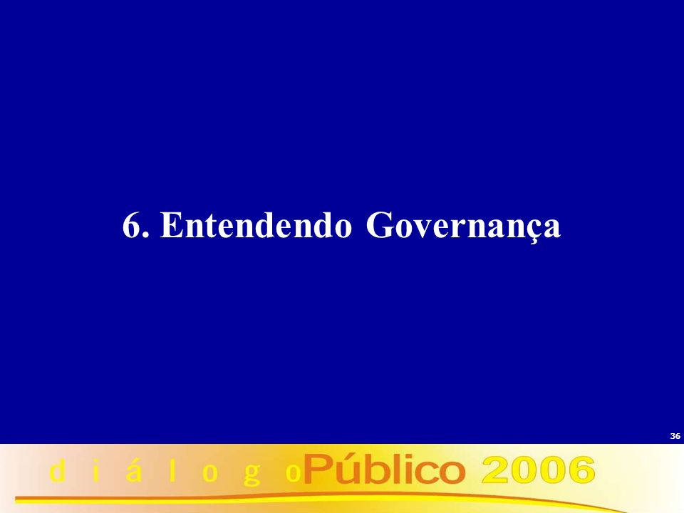36 6. Entendendo Governança