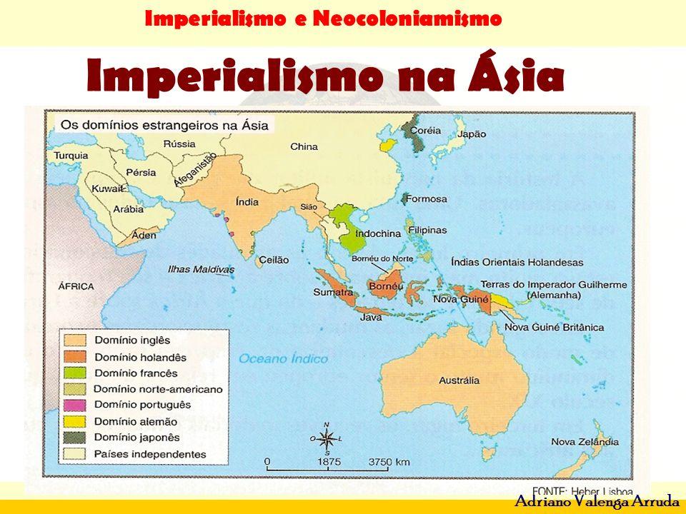 Imperialismo e Neocoloniamismo Adriano Valenga Arruda Imperialismo na Ásia