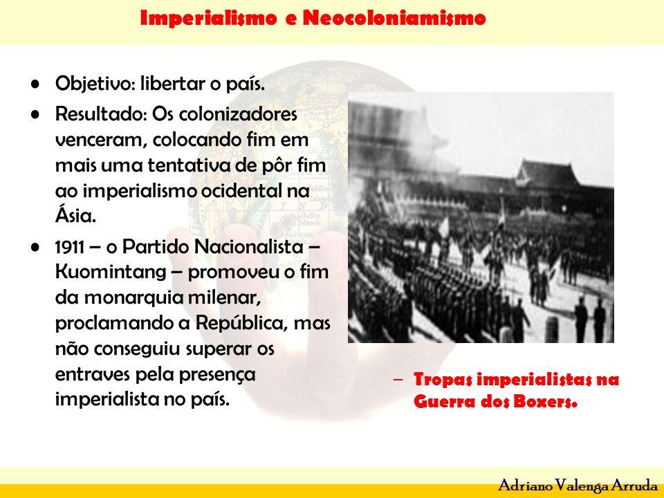 Imperialismo e Neocoloniamismo Adriano Valenga Arruda Objetivo: libertar o país. Resultado: Os colonizadores venceram, colocando fim em mais uma tenta