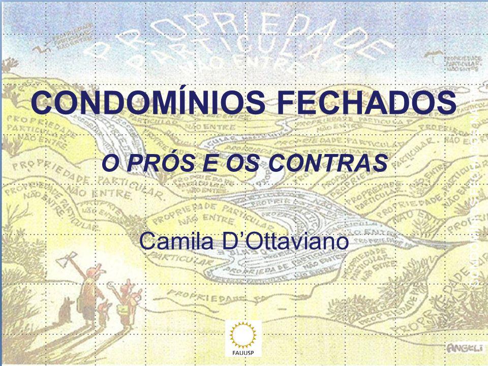 CONDOMÍNIOS FECHADOS O PRÓS E OS CONTRAS Camila DOttaviano