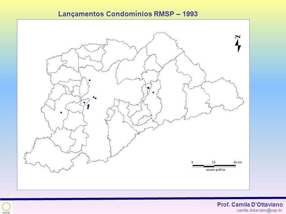 Lançamentos Condomínios RMSP – 1993 Prof. Camila DOttaviano camila.dotaviano@usp.br