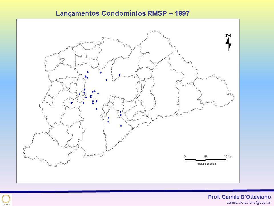 Lançamentos Condomínios RMSP – 1997 Prof. Camila DOttaviano camila.dotaviano@usp.br