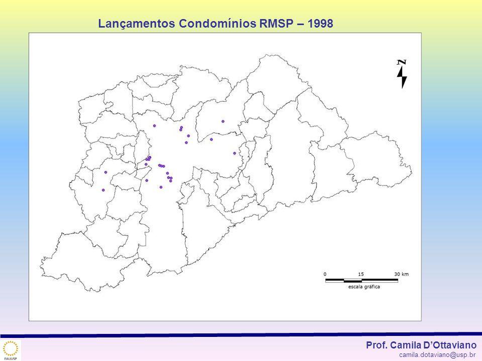 Lançamentos Condomínios RMSP – 1998 Prof. Camila DOttaviano camila.dotaviano@usp.br