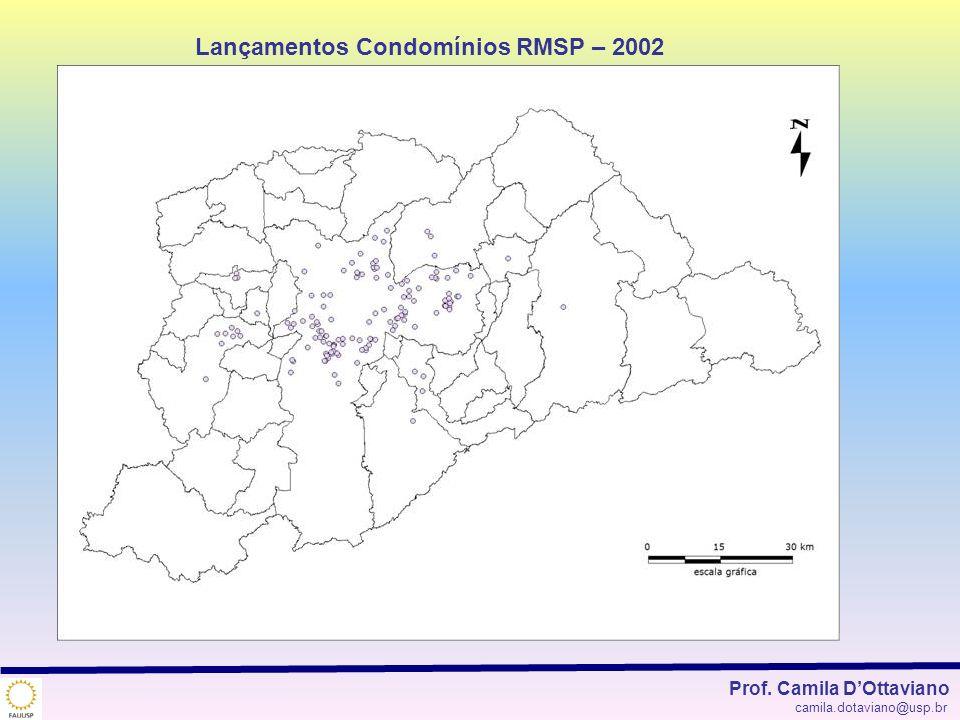 Lançamentos Condomínios RMSP – 2002 Prof. Camila DOttaviano camila.dotaviano@usp.br