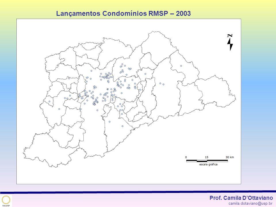 Lançamentos Condomínios RMSP – 2003 Prof. Camila DOttaviano camila.dotaviano@usp.br