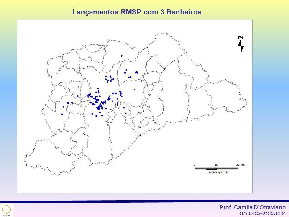 Lançamentos RMSP com 3 Banheiros Prof. Camila DOttaviano camila.dotaviano@usp.br