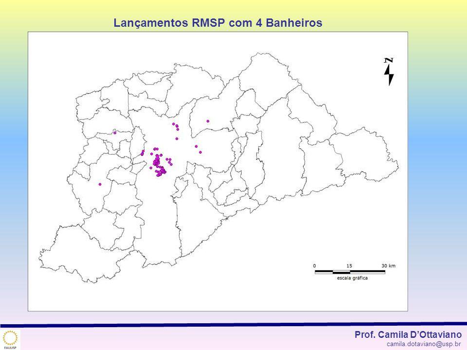 Lançamentos RMSP com 4 Banheiros Prof. Camila DOttaviano camila.dotaviano@usp.br