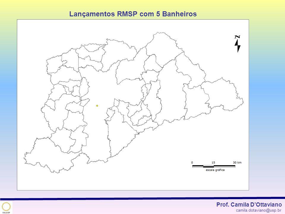 Lançamentos RMSP com 5 Banheiros Prof. Camila DOttaviano camila.dotaviano@usp.br
