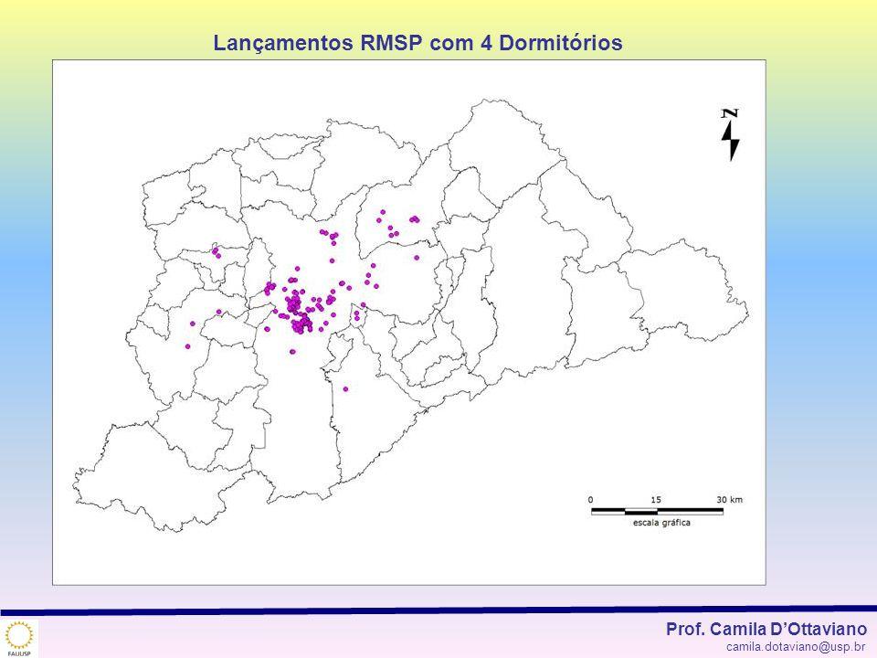 Lançamentos RMSP com 4 Dormitórios Prof. Camila DOttaviano camila.dotaviano@usp.br