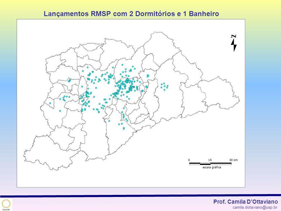 Lançamentos RMSP com 2 Dormitórios e 1 Banheiro Prof. Camila DOttaviano camila.dotaviano@usp.br