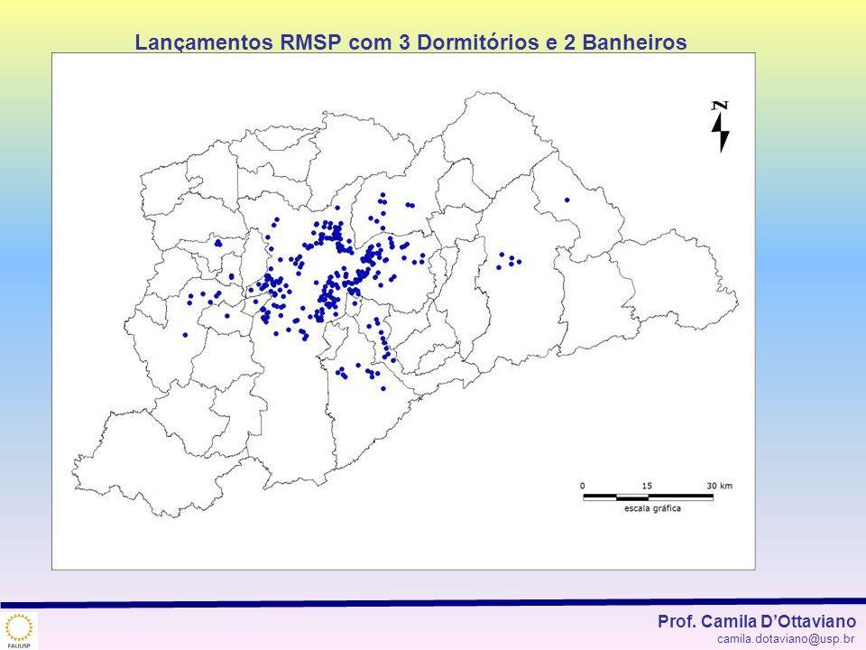 Lançamentos RMSP com 3 Dormitórios e 2 Banheiros Prof. Camila DOttaviano camila.dotaviano@usp.br