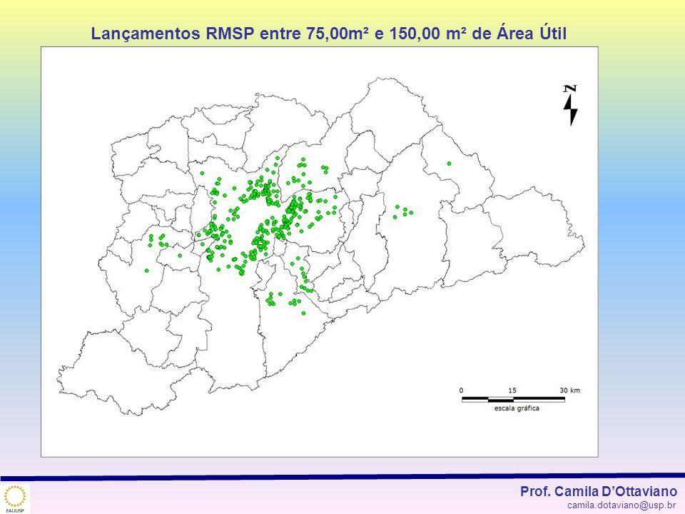 Lançamentos RMSP entre 75,00m² e 150,00 m² de Área Útil Prof. Camila DOttaviano camila.dotaviano@usp.br