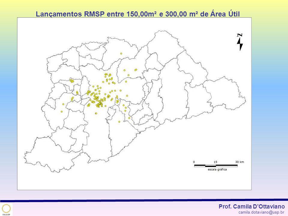 Lançamentos RMSP entre 150,00m² e 300,00 m² de Área Útil Prof. Camila DOttaviano camila.dotaviano@usp.br