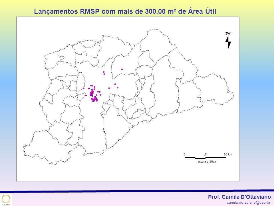 Lançamentos RMSP com mais de 300,00 m² de Área Útil Prof. Camila DOttaviano camila.dotaviano@usp.br