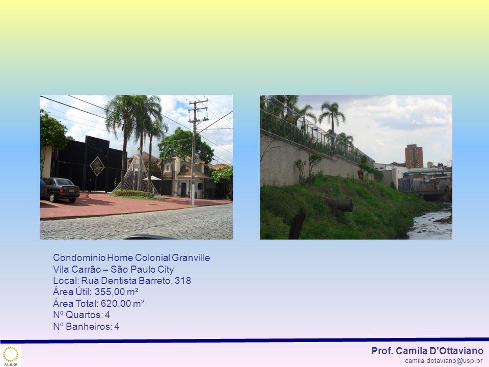 Condomínio Home Colonial Granville Vila Carrão – São Paulo City Local: Rua Dentista Barreto, 318 Área Útil: 355,00 m² Área Total: 620,00 m² Nº Quartos
