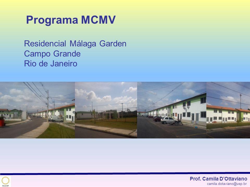 Prof. Camila DOttaviano camila.dotaviano@usp.br Residencial Málaga Garden Campo Grande Rio de Janeiro Programa MCMV