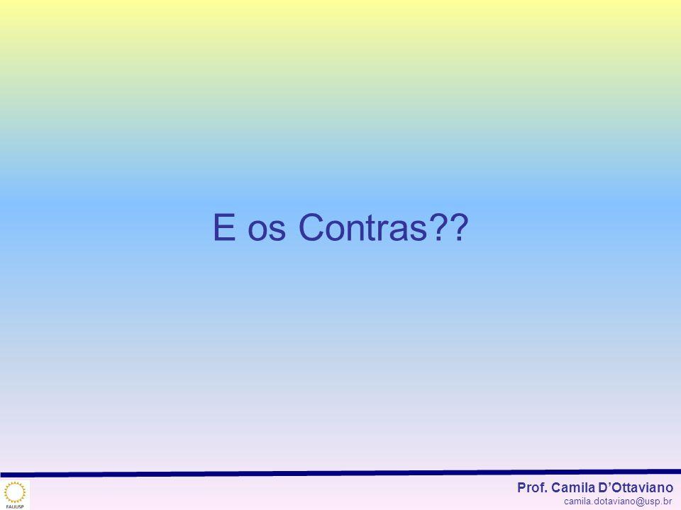 Prof. Camila DOttaviano camila.dotaviano@usp.br E os Contras??