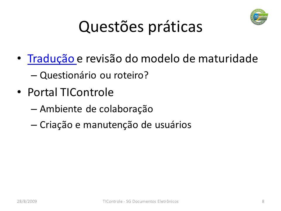 Questões práticas Tradução e revisão do modelo de maturidade Tradução – Questionário ou roteiro.
