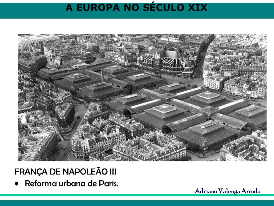 A EUROPA NO SÉCULO XIX Adriano Valenga Arruda FRANÇA DE NAPOLEÃO III Reforma urbana de Paris.