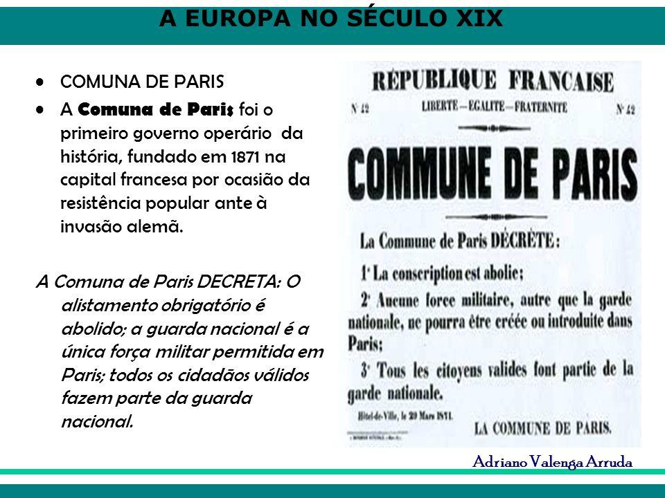 Adriano Valenga Arruda COMUNA DE PARIS A Comuna de Paris foi o primeiro governo operário da história, fundado em 1871 na capital francesa por ocasião