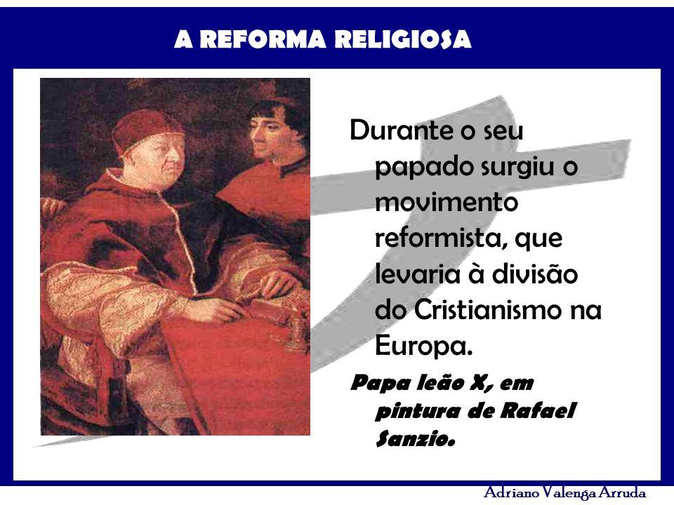 A REFORMA RELIGIOSA Adriano Valenga Arruda Durante o seu papado surgiu o movimento reformista, que levaria à divisão do Cristianismo na Europa. Papa l