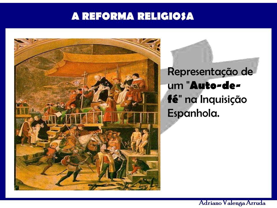 A REFORMA RELIGIOSA Adriano Valenga Arruda Representação de um