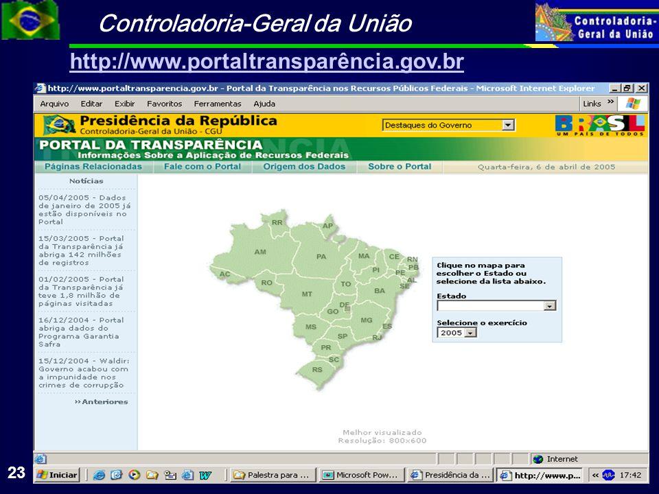 Controladoria-Geral da União 23 http://www.portaltransparência.gov.br