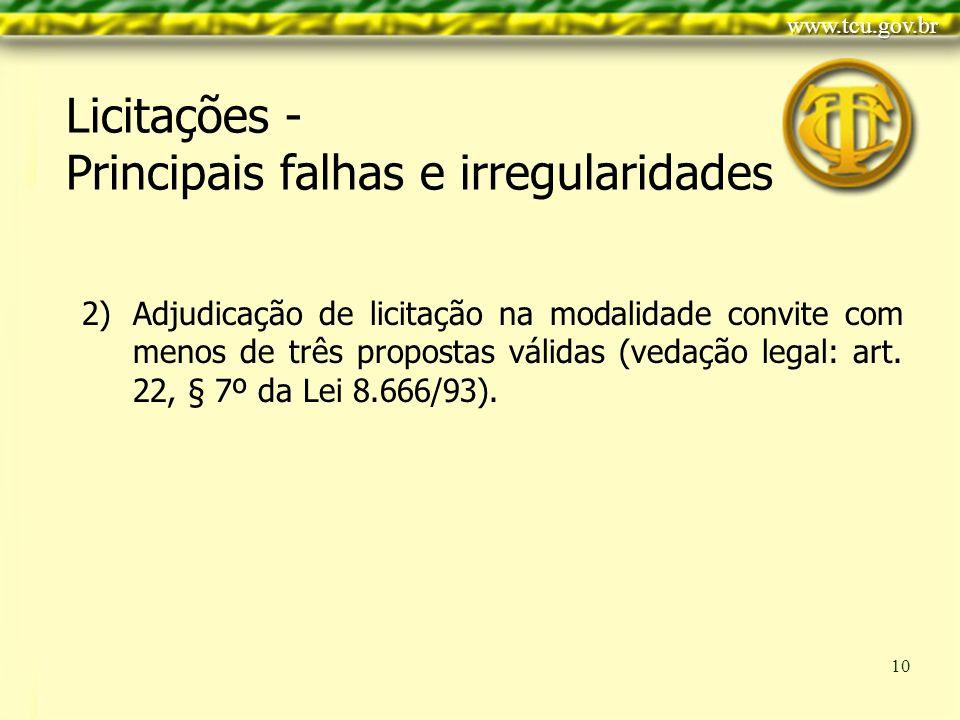 Clique para editar o estilo do título mestre Clique para editar os estilos do texto mestre Segundo nível Terceiro nível Quarto nível Quinto nível 10 2)Adjudicação de licitação na modalidade convite com menos de três propostas válidas (vedação legal: art.