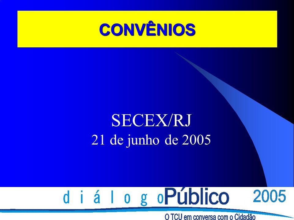 CONVÊNIOS SECEX/RJ 21 de junho de 2005