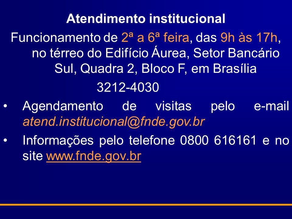 Atendimento institucional Funcionamento de 2ª a 6ª feira, das 9h às 17h, no térreo do Edifício Áurea, Setor Bancário Sul, Quadra 2, Bloco F, em Brasília 3212-4030 Agendamento de visitas pelo e-mail atend.institucional@fnde.gov.br Informações pelo telefone 0800 616161 e no site www.fnde.gov.br