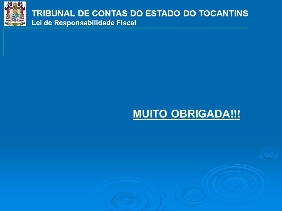 MUITO OBRIGADA!!! TRIBUNAL DE CONTAS DO ESTADO DO TOCANTINS Lei de Responsabilidade Fiscal