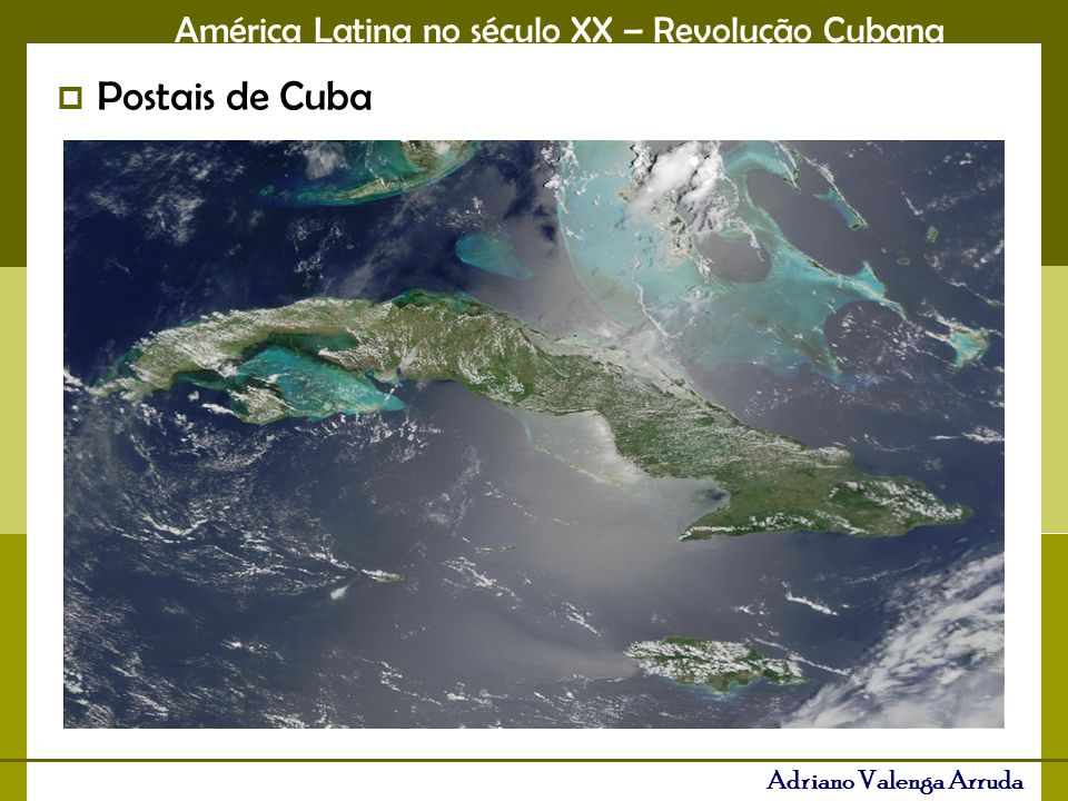 América Latina no século XX – Revolução Cubana Adriano Valenga Arruda Postais de Cuba