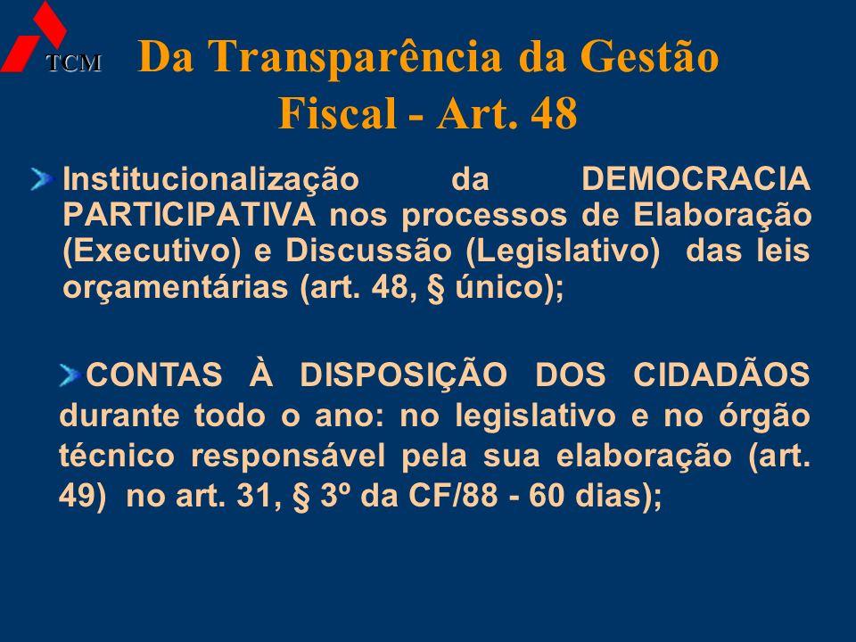 Da Transparência da Gestão Fiscal - Art. 48 Institucionalização da DEMOCRACIA PARTICIPATIVA nos processos de Elaboração (Executivo) e Discussão (Legis