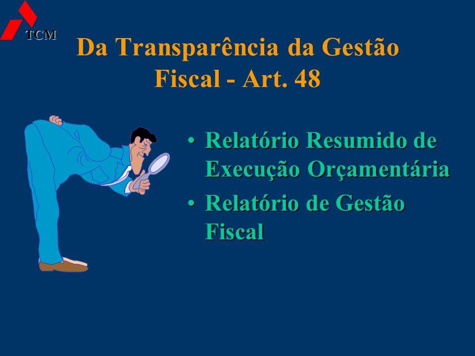 Da Transparência da Gestão Fiscal - Art. 48 Relatório Resumido de Execução OrçamentáriaRelatório Resumido de Execução Orçamentária Relatório de Gestão