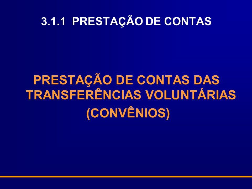 3.1.1 PRESTAÇÃO DE CONTAS PRESTAÇÃO DE CONTAS DAS TRANSFERÊNCIAS VOLUNTÁRIAS (CONVÊNIOS)