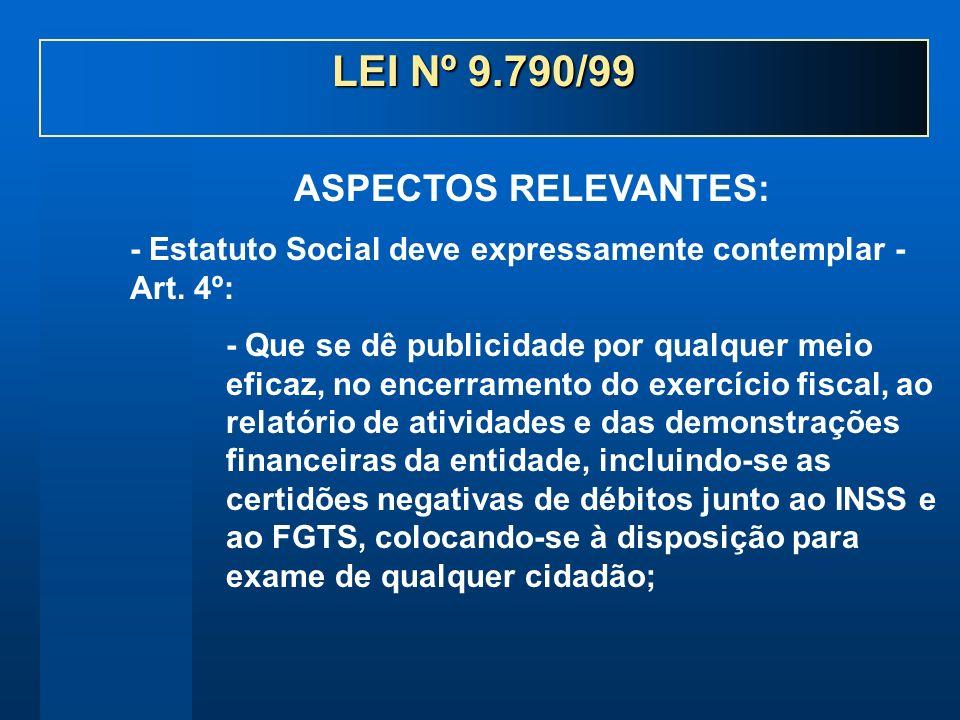 - Estatuto Social deve expressamente contemplar - Art. 4º: - Que se dê publicidade por qualquer meio eficaz, no encerramento do exercício fiscal, ao r