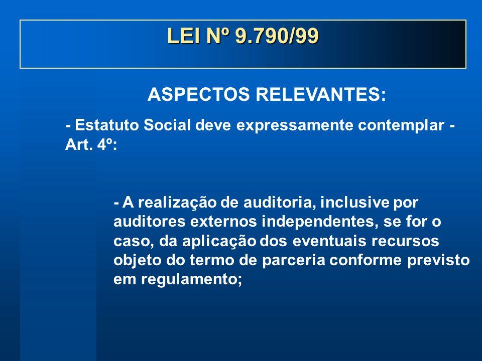 - Estatuto Social deve expressamente contemplar - Art. 4º: - A realização de auditoria, inclusive por auditores externos independentes, se for o caso,
