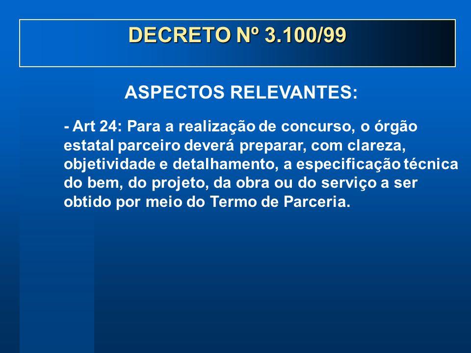 - Art 24: Para a realização de concurso, o órgão estatal parceiro deverá preparar, com clareza, objetividade e detalhamento, a especificação técnica d
