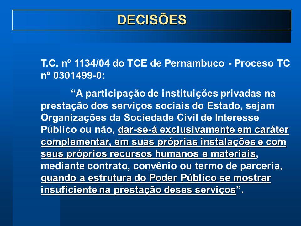DECISÕES T.C. nº 1134/04 do TCE de Pernambuco - Proceso TC nº 0301499-0: dar-se-á exclusivamente em caráter complementar, em suas próprias instalações