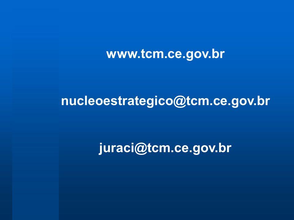 www.tcm.ce.gov.br nucleoestrategico@tcm.ce.gov.br juraci@tcm.ce.gov.br