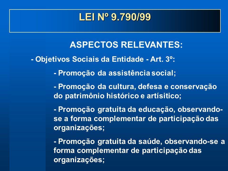 - Objetivos Sociais da Entidade - Art. 3º: - Promoção da assistência social; - Promoção da cultura, defesa e conservação do patrimônio histórico e art
