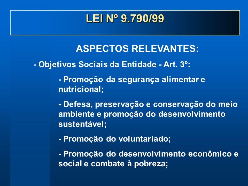 - Objetivos Sociais da Entidade - Art. 3º: - Promoção da segurança alimentar e nutricional; - Defesa, preservação e conservação do meio ambiente e pro