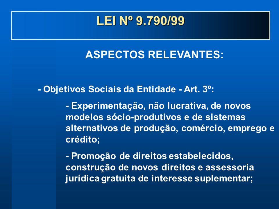 - Objetivos Sociais da Entidade - Art. 3º: - Experimentação, não lucrativa, de novos modelos sócio-produtivos e de sistemas alternativos de produção,