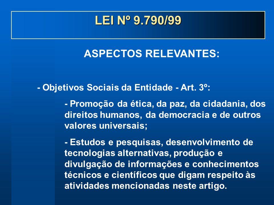 - Objetivos Sociais da Entidade - Art. 3º: - Promoção da ética, da paz, da cidadania, dos direitos humanos, da democracia e de outros valores universa