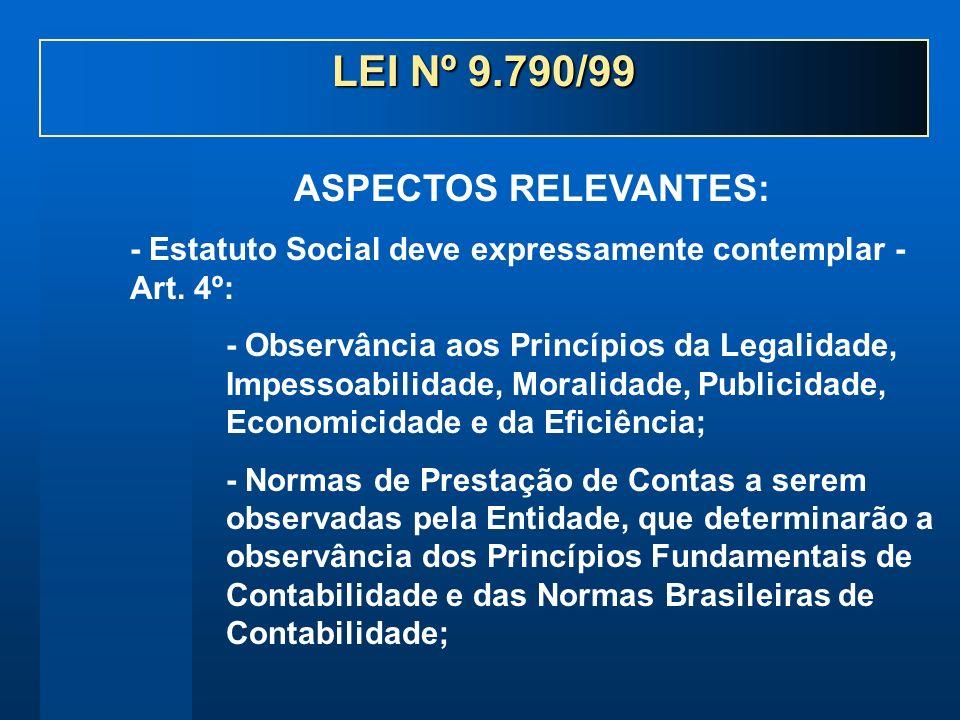 - Estatuto Social deve expressamente contemplar - Art. 4º: - Observância aos Princípios da Legalidade, Impessoabilidade, Moralidade, Publicidade, Econ