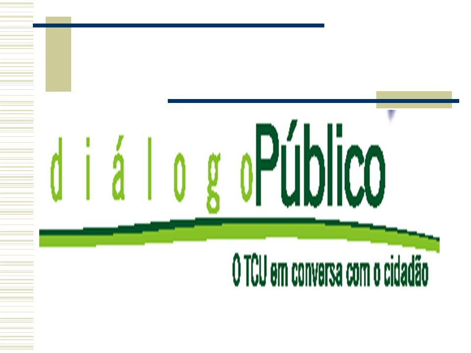 Tribunal de Contas da União – TCU DIÁLOGO PÚBLICO João Pessoa, 8 de outubro de 2004