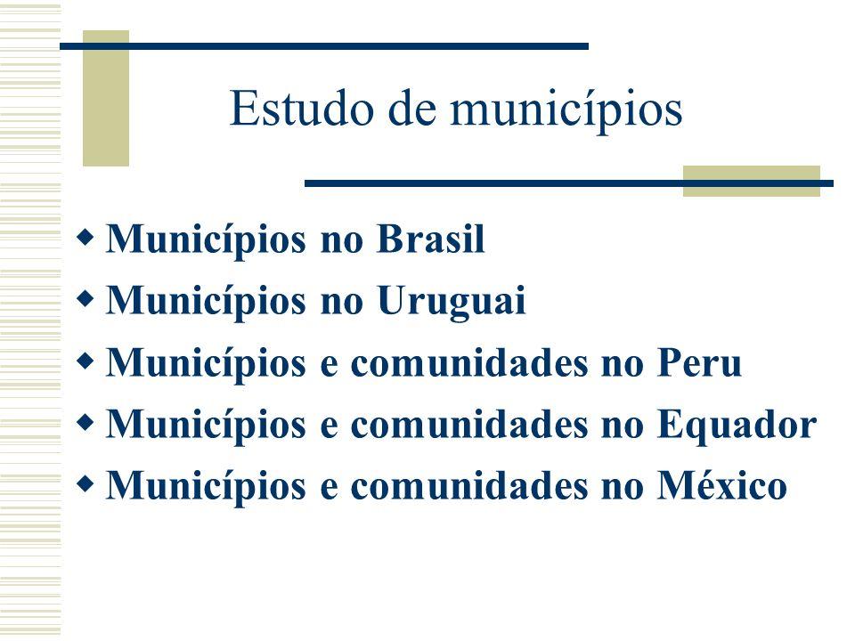 Estudo de municípios Municípios no Brasil Municípios no Uruguai Municípios e comunidades no Peru Municípios e comunidades no Equador Municípios e comu